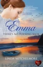 Emma - There's No Turning Back ebook by Linda Mitchelmore