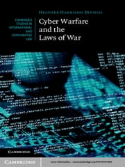 Cyber Warfare and the Laws of War ebook by Heather Harrison Dinniss