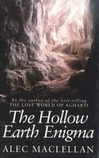 The Hollow Earth Enigma ebook by Alec MacLellan