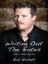 Writing Out the Notes: Life in Great Big Sea and Other Musical Misadventures ebook by Bob Hallett