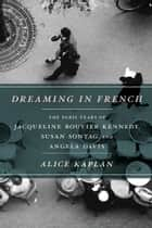 Dreaming in French ebook by Alice Kaplan