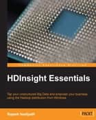 HDInsight Essentials ebook by Rajesh Nadipalli