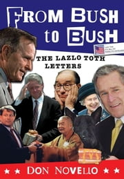 From Bush to Bush - The Lazlo Toth Letters ebook by Don Novello