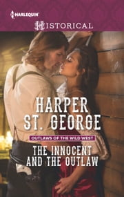 The Innocent and the Outlaw ebook by Harper St. George