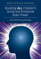 Boosting ALL Children's Social and Emotional Brain Power ebook by Dr. Marie-Nathalie Beaudoin