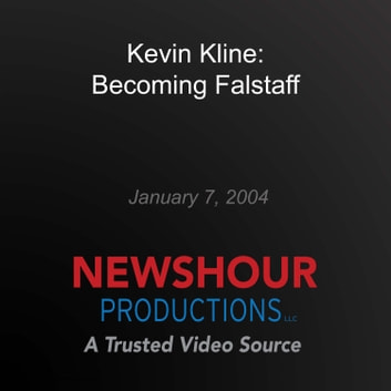 Kevin Kline: Becoming Falstaff audiobook by PBS NewsHour