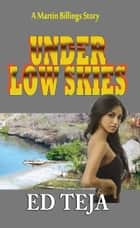 Under Low Skies ebook by Ed Teja