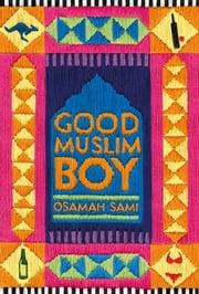 Good Muslim Boy ebook by Osamah Sami