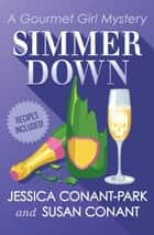 Simmer Down ebook by Jessica Conant-Park, Susan Conant