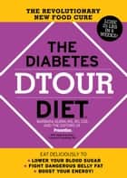 The Diabetes DTOUR Diet: The Revolutionary New Food Cure ebook by Barbara Quinn,The Editors of Prevention Magazine
