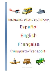 Trilingual Visual Dictionary. Transports in Spanish, English and French ebook by Jose Remigio Gomis Fuentes Sr