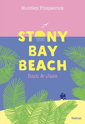Stony Bay Beach – Sam & Jase - Dès 14 ans ebook by Huntley Fitzpatrick