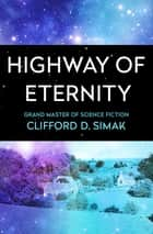 Highway of Eternity ebook by Clifford D. Simak