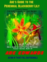Abe's Guide to Blackberry Lily ebook by Abe Edwards