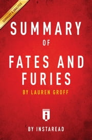 Summary of Fates and Furies - by Lauren Groff | Includes Analysis ebook by Instaread Summaries