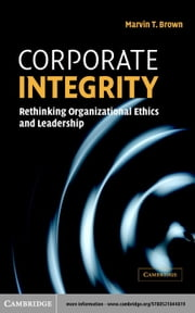 Corporate Integrity ebook by Brown, Marvin T.