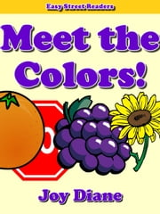 Meet the Colors: An Easy Reader Book ebook by Joy Diane