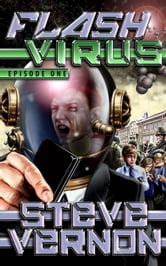Flash Virus: Episode One - The Surprising Captain Albino ebook by Steve Vernon