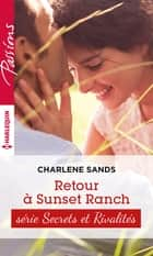 Retour à Sunset Ranch - T1 - Sunset ranch ebook by Charlene Sands