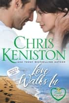 Love Walks In: Sweet and Clean Edition ebook by Chris Keniston