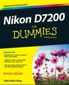 Nikon D7200 For Dummies ebook by Julie Adair King
