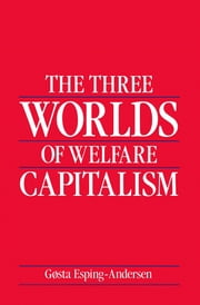 The Three Worlds of Welfare Capitalism ebook by Gosta Esping-Andersen