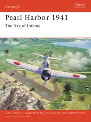 Pearl Harbor 1941 - The day of infamy ebook by Jim Laurier, Carl Smith