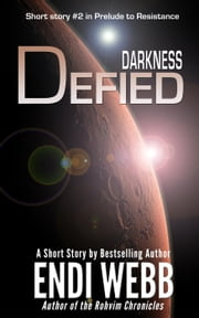 Darkness Defied - Prelude to Resistance (Pax Humana), #2 ebook by Endi Webb