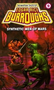 Synthetic Men of Mars (Barsoom#9) - (Illustrated)(Sunday Classic) ebook by Edgar Rice Burroughs