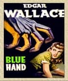 The Blue Hand ebook by Edgar Wallace