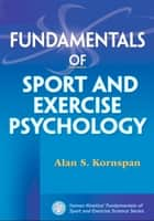 Fundamentals of Sport and Exercise Psychology ebook by Alan Kornspan
