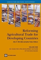 Reforming Agricultural Trade for Developing Countries ebook by McCalla, Alex F.