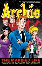 Archie: The Married Life Book 4 ebook by Paul Kupperberg