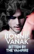 Bitten by the Vampire ebook by Bonnie Vanak