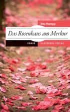 Das Rosenhaus am Merkur - Roman ebook by Rita Hampp