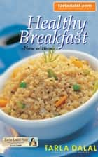 Healthy Breakfast ebook by Tarla Dalal