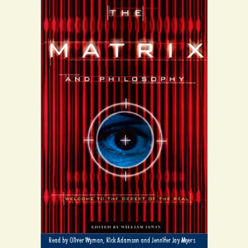 The Matrix and Philosophy audiobook by