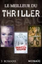 Le meilleur du thriller eBook by Mary Kubica, Karen Rose, Lisa Jackson