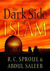 The Dark Side of Islam ebook by R. C. Sproul,Abdul Saleeb