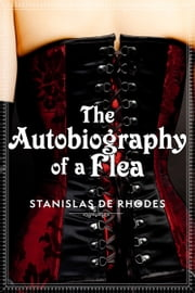 The Autobiography of a Flea ebook by Stanislas de Rhodes