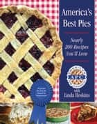 America's Best Pies - Nearly 200 Recipes You'll Love ebook by