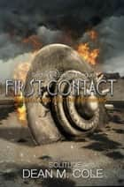 First Contact: A Sector 64 Prequel Novella - Sector 64, #3 ebook by Dean M. Cole