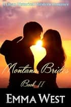 Montana Brides Book 2 - Clean Historical Romance ebook by Emma West