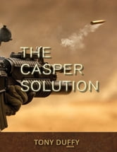 The Casper Solution ebook by Tony Duffy