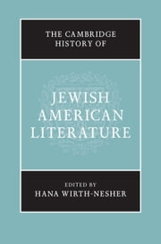 The Cambridge History of Jewish American Literature ebook by Hana Wirth-Nesher
