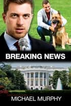 Breaking News ebook by Michael Murphy