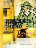 International Security and Gender ebook by Nicole Detraz