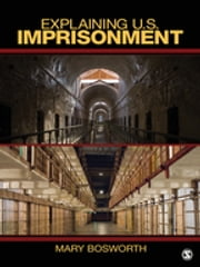Explaining U.S. Imprisonment ebook by Mary F. Bosworth
