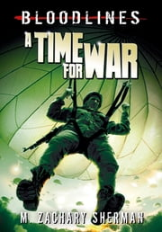 A Time for War ebook by M. Zachary Sherman,Fritz Casas
