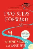 Two Steps Forward - A Novel ekitaplar by Graeme Simsion, Anne Buist